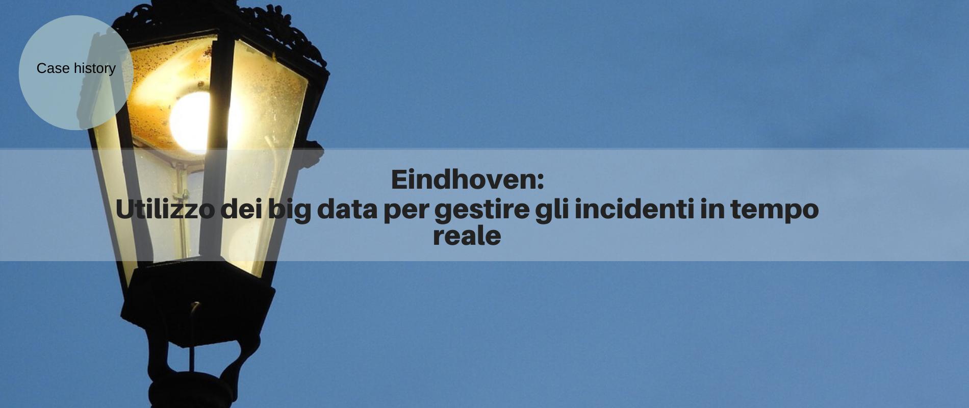 Eindhoven: utilizzo dei big data per gestire gli incidenti in tempo reale