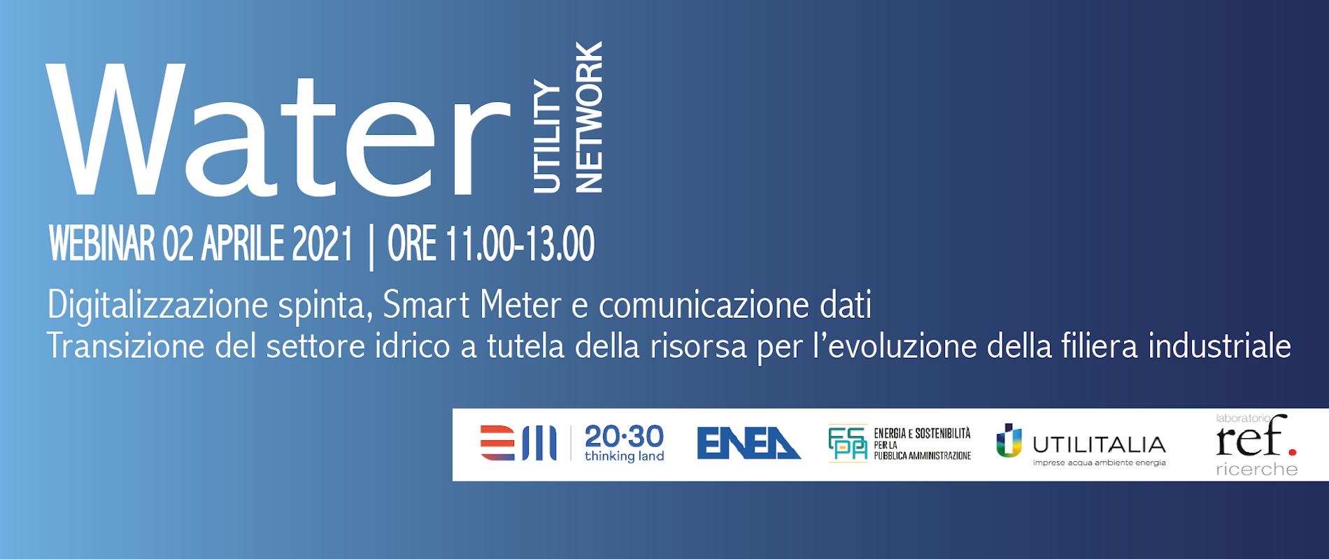Water Utility Network. Digitalizzazione spinta, Smart Meter e comunicazione dati